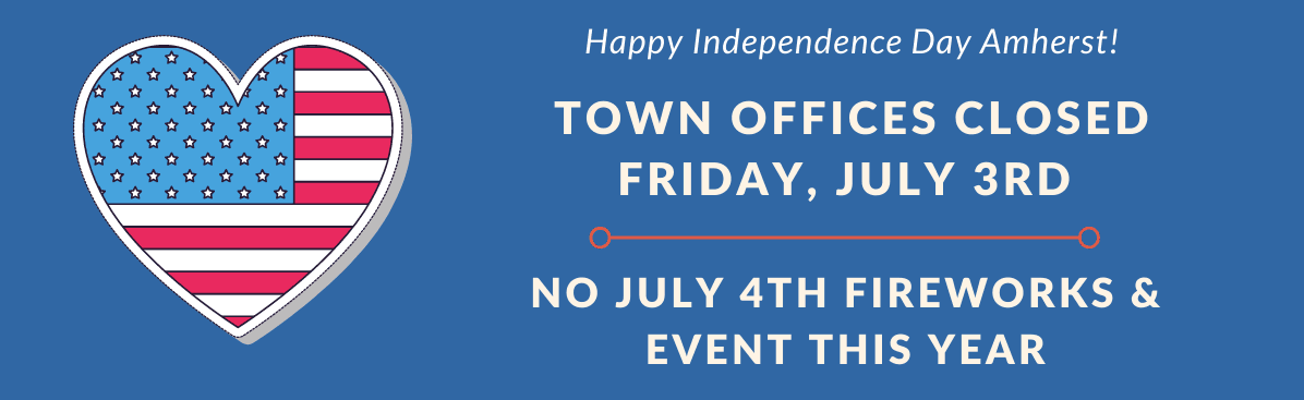 Town Offices Closed on July 3rd & No fireworks this year